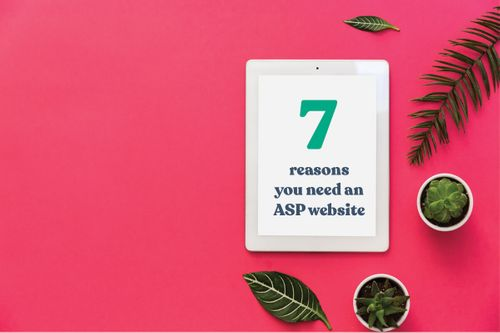 7 reasons you need an ASP website