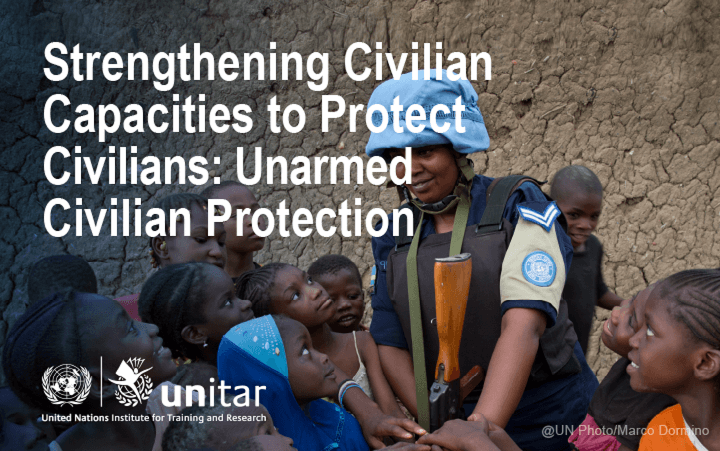 Strengthening Civilian Capacities to Protect Civilians: Unarmed Civilian Protection