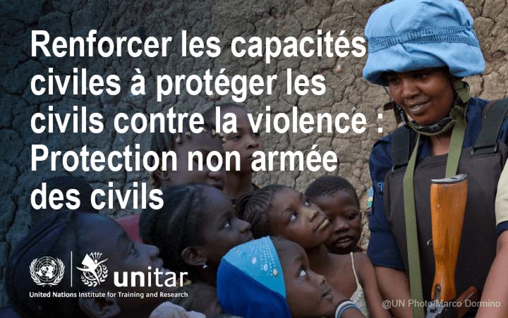 Renforcer Les Capacités Civiles à Protéger Les Civils Contre La Violence: Protection Non Armée des Civils