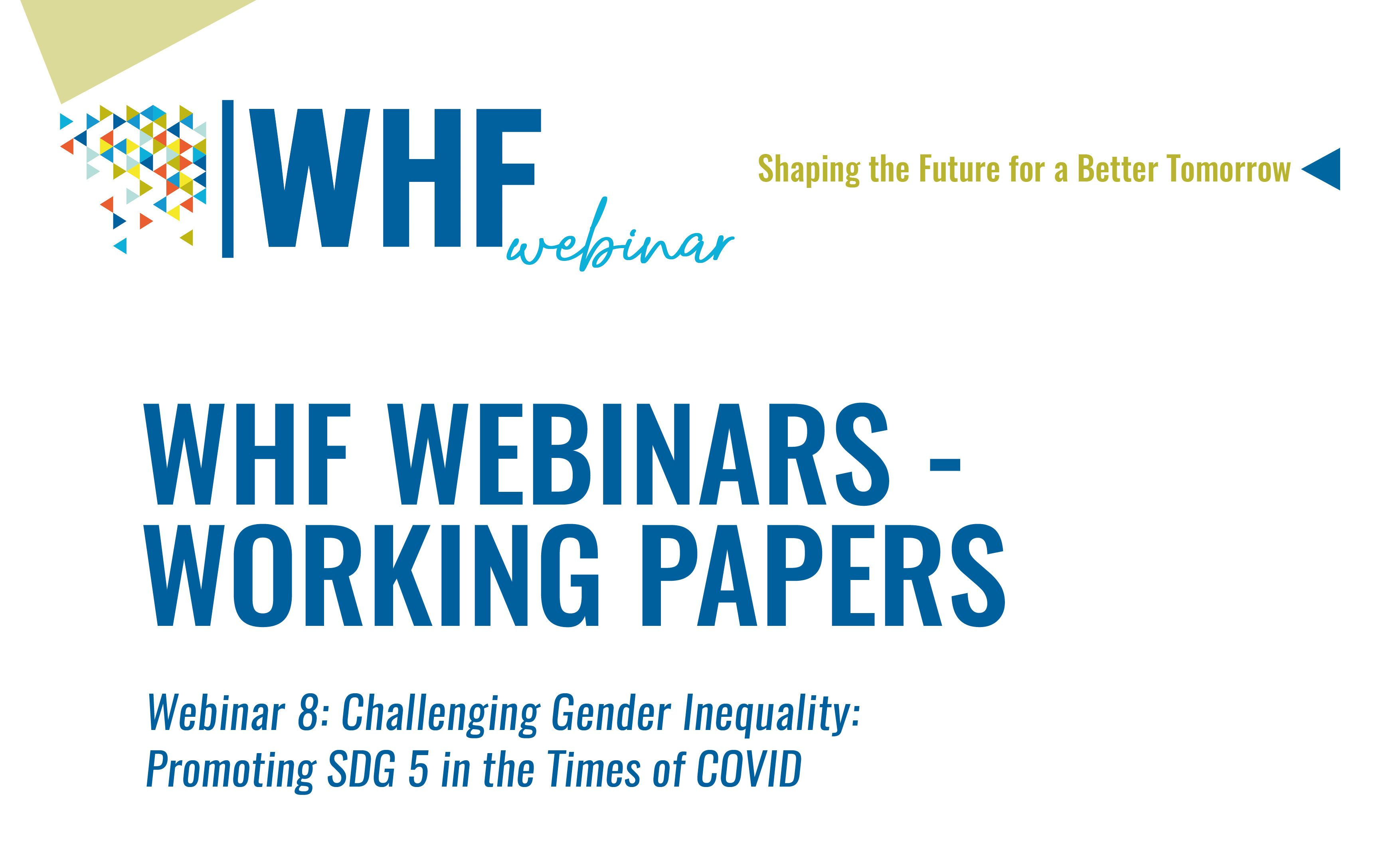 WORKING PAPERS Webinar 8: Challenging Gender Inequality - Promoting SDG 5 in the times of COVID-19