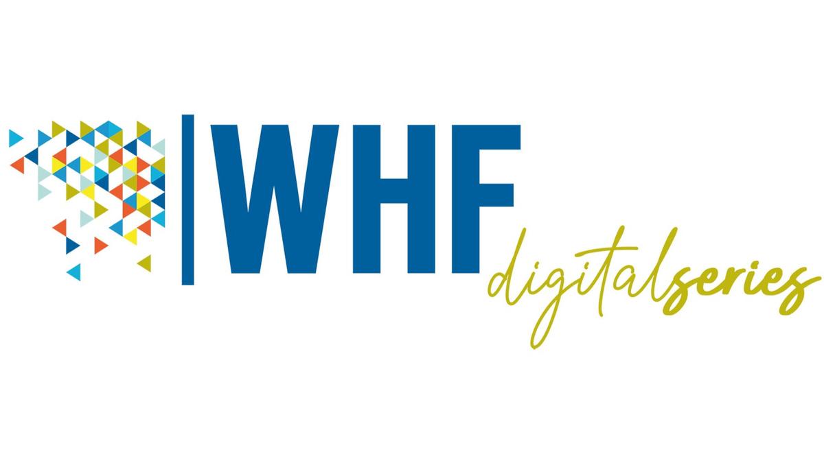 Spotlight: Introducing WHF Digital Series 2020