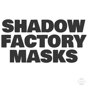 Shadow Factory Masks