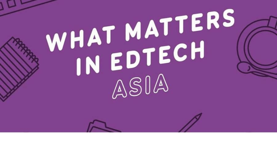 What Matters in EdTech- Asia