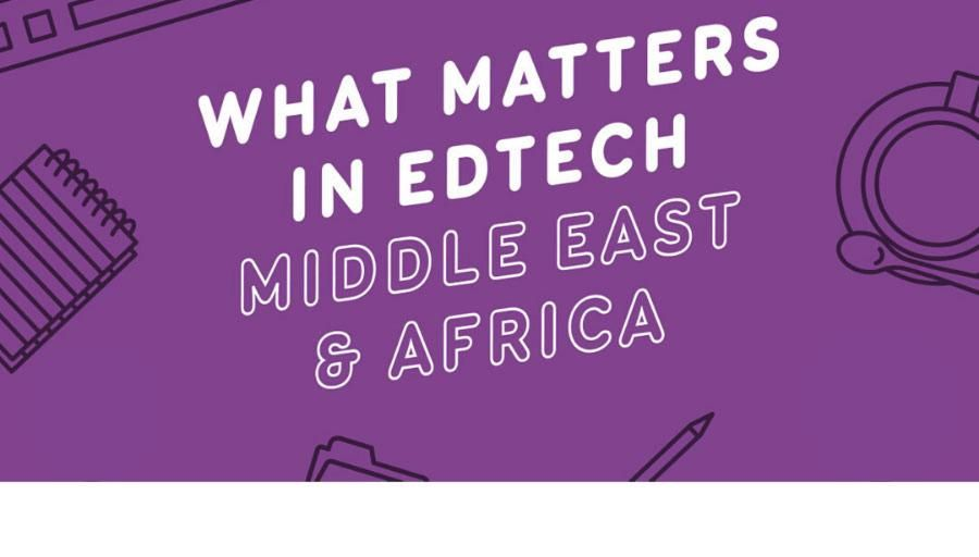 What Matters in EdTech- Middle East & Africa