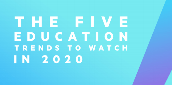 The five education trends to watch in 2020