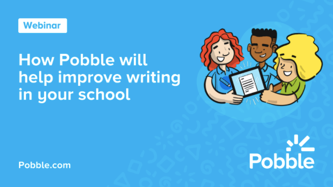 Webinar: How Pobble will help improve writing in your school