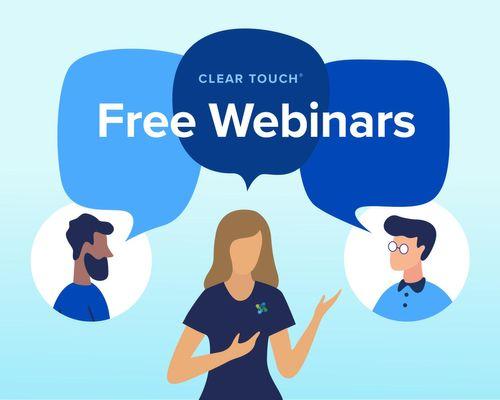 Clear Touch FREE Webinars