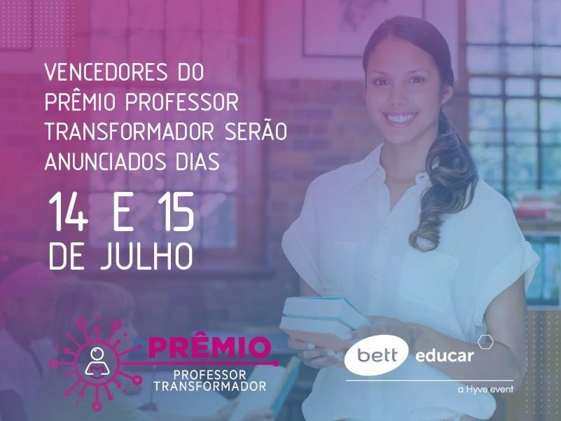 Vencedores do Prêmio Professor Transformador serão anunciados dias 14 e 15 de julho