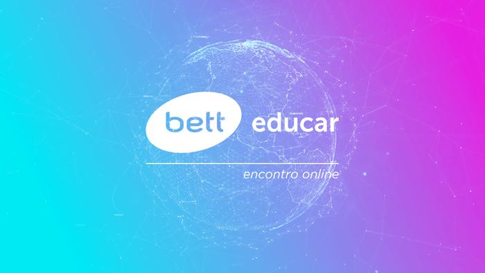 Bett Educar realiza encontro online e supera expectativas