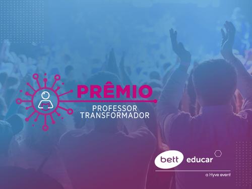 Conheça os vencedores do primeiro Prêmio Professor Transformador