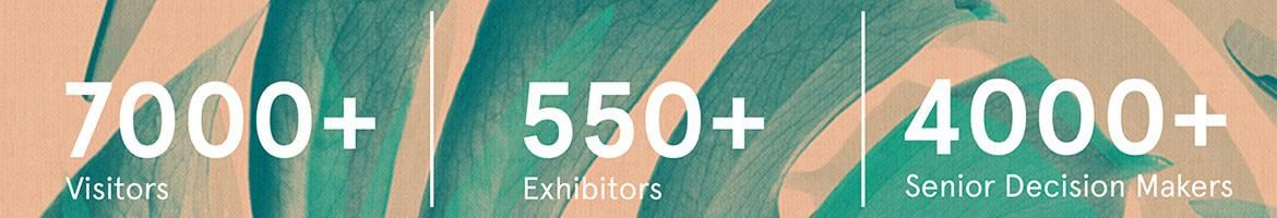 over 7000 visitors, over 500 exhibitors and 4000 senior decision makers