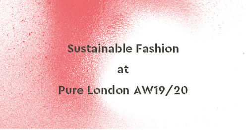 Sustainable fashion brands at Pure London