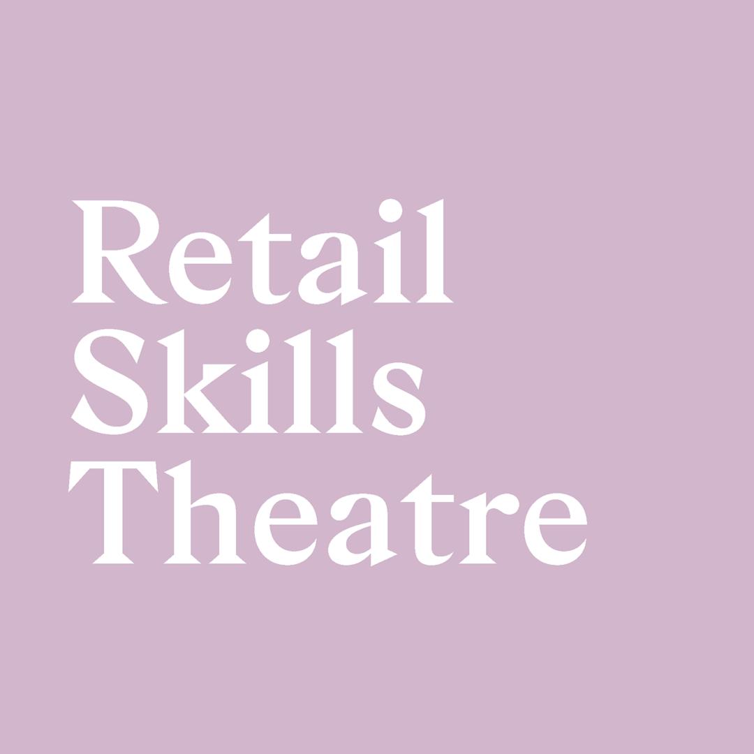 retail skills theatre