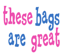 These Bags are Great!