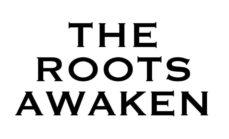 The Roots Awaken