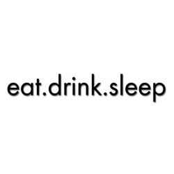 Eat Drink Sleep
