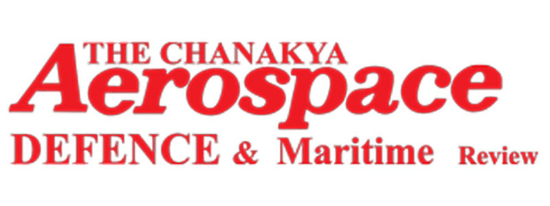 The Chanakya Aerospace Defence & Maritime Review