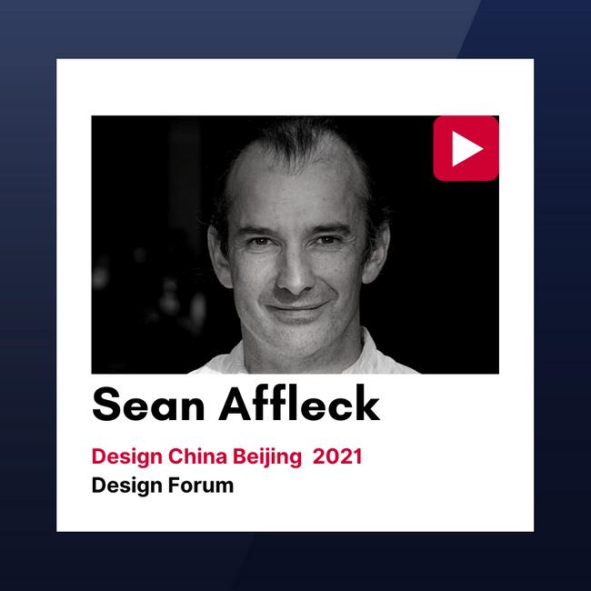Design China Beijing 2021 Forum Talks: Sean Affleck