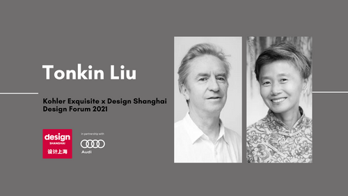 Design Shanghai 2021 Forum Video - TONKIN LIU: THE ARCHITECTURE OF POETRY