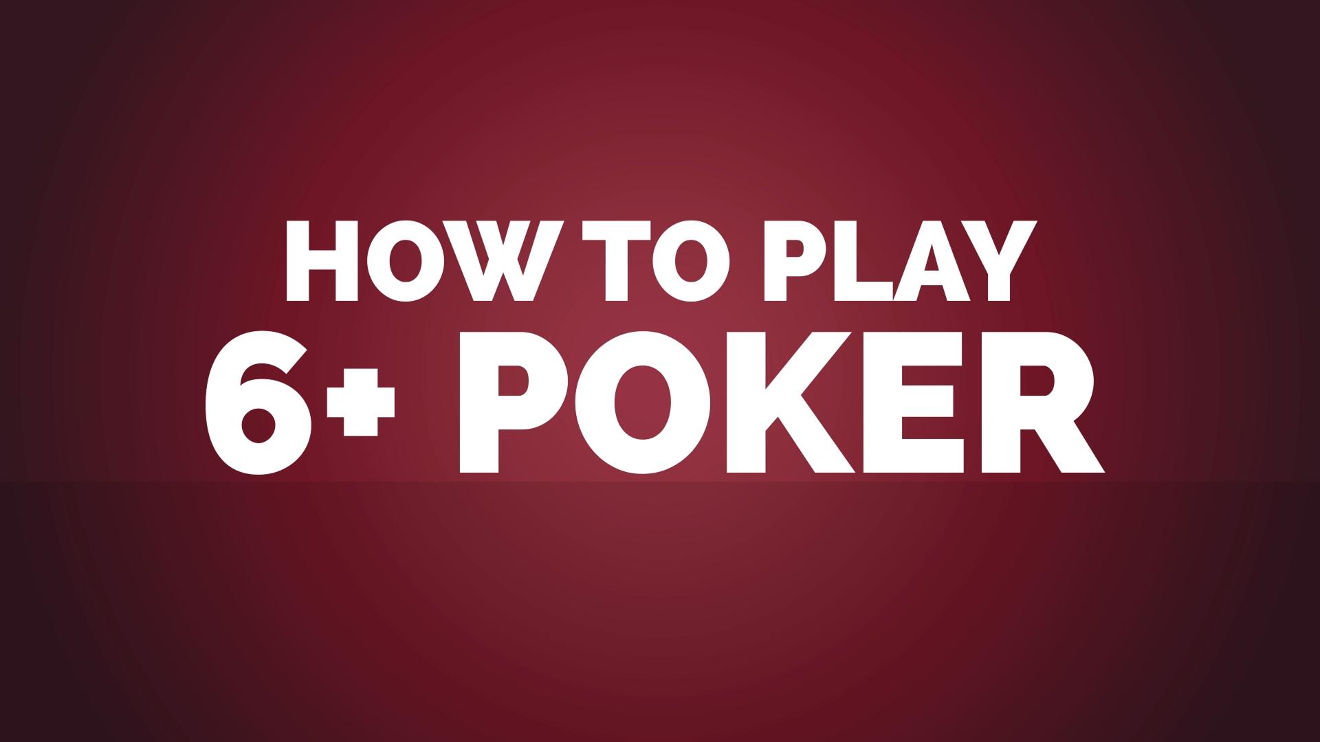 New Game 6+ Poker