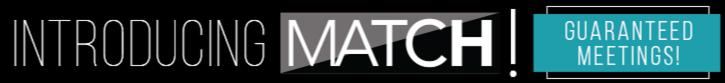 Introducing Match! Guaranteed Meetings