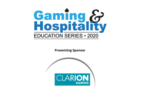 Gaming & Hospitality Education Series 2020 Supported by Konami Gaming and Clarion Gaming