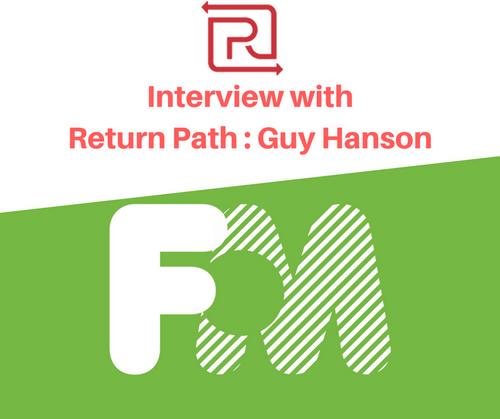 Guy Hanson of Return Path Talks GDPR: Interview