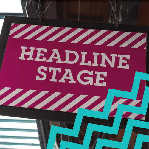 Headline Stage : What to Expect