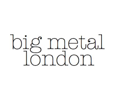 BIG METAL LONDON