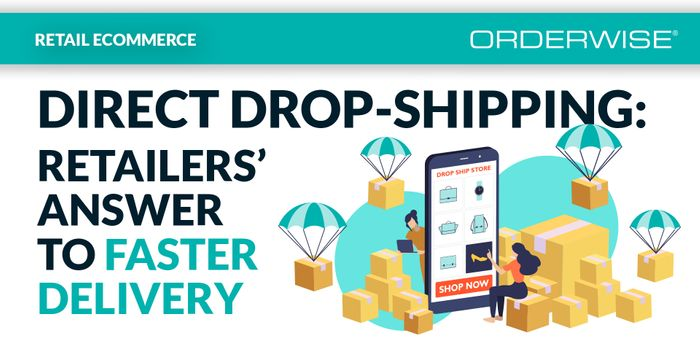 Direct drop-shipping: retailers' answer to faster delivery