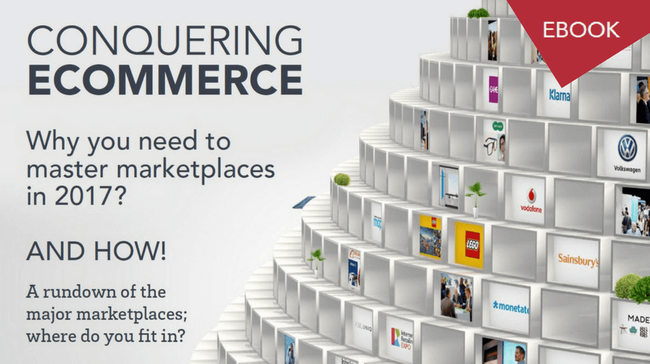 EBOOK: CONQUERING ECOMMERCE: Why you need to master marketplaces in 2017? and HOW!