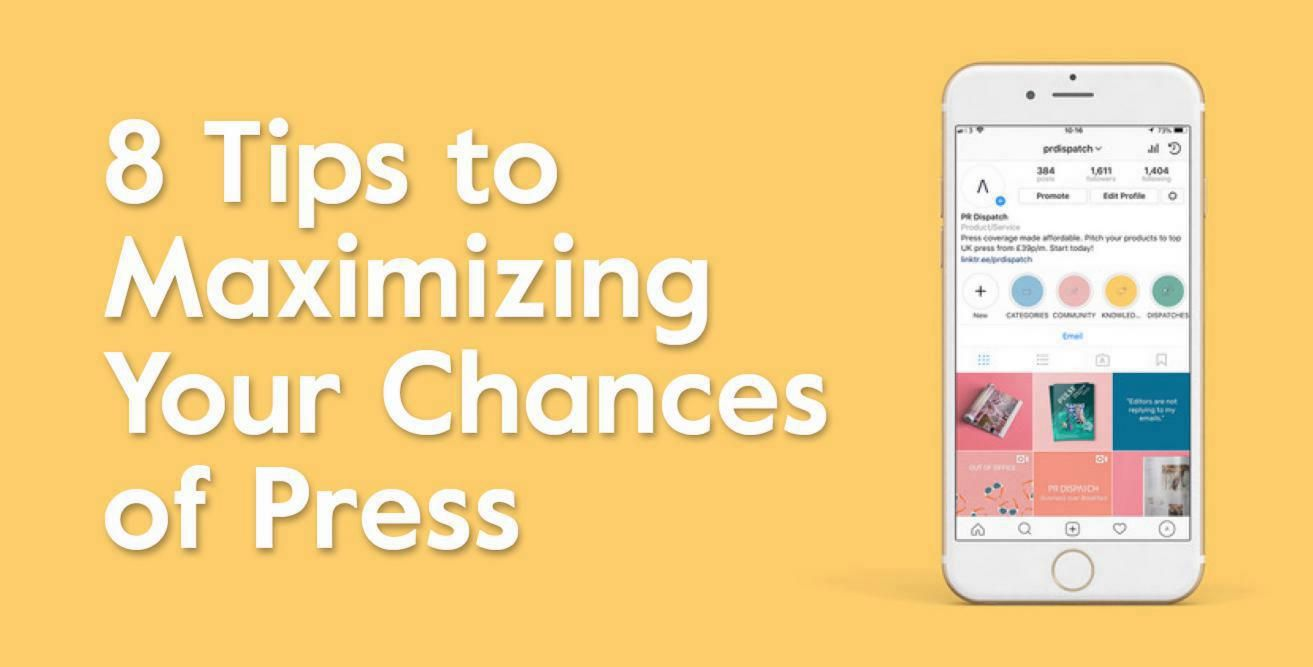 8 Tips to Maximizing Your Chances of Press