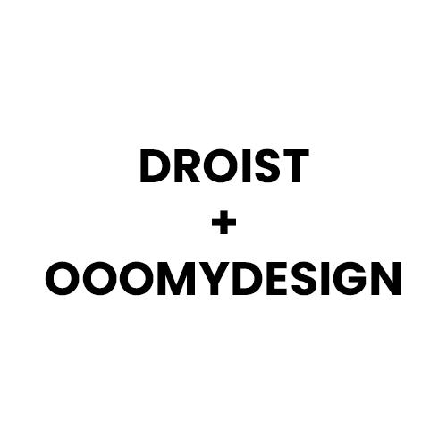 OOOMyDesign+Droist