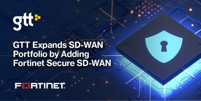GTT Expands SD-WAN Portfolio by Adding Fortinet Secure SD-WAN