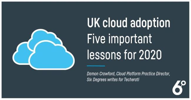 UK Cloud Adoption: Five Important Lessons for 2020