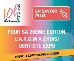 L'A.R.O.M choisit Dentiste Expo pour la 26ème édition des 10h de l'implantologie