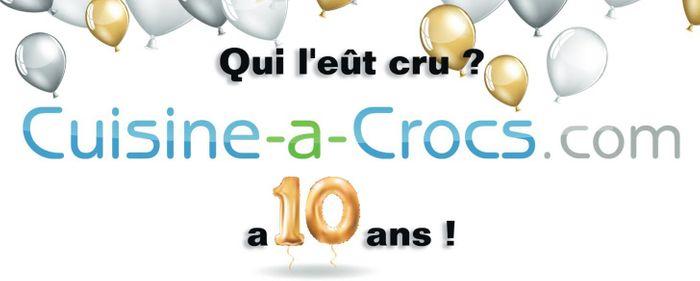Cuisine-a-crocs.com fête ses... 10 ans !