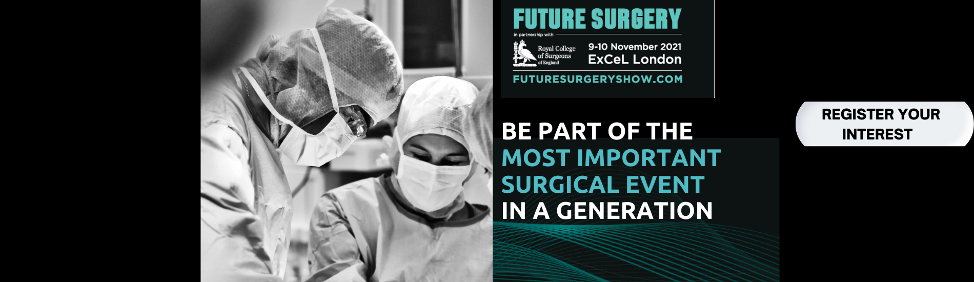 The Future Surgery Show 2021 -n Register your Interest for November 9-10 at ExCel London
