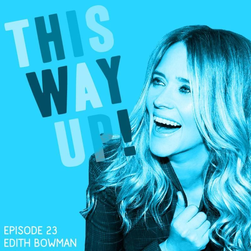 This Way Up, Episode 23 – Edith Bowman