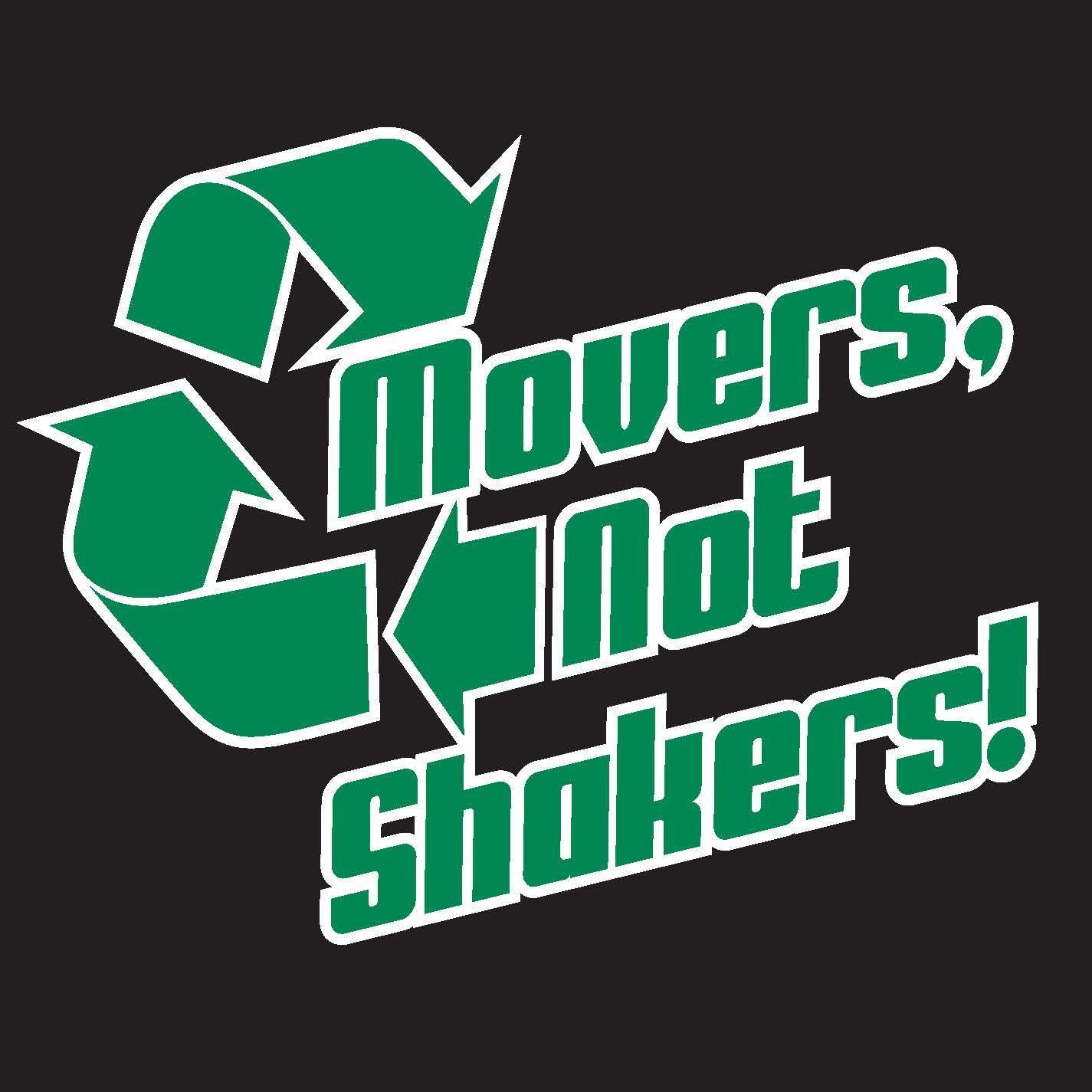 Movers, Not Shakers!