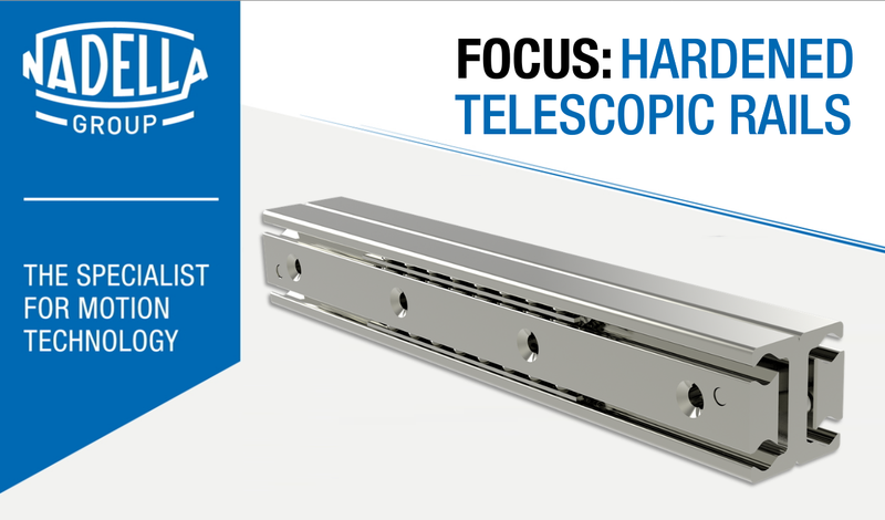 Focus: Nadella hardened telescopic guides