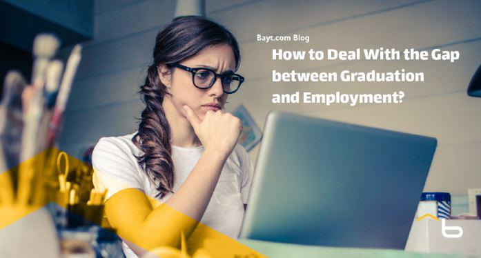 How to Deal With the Gap between Graduation and Employment?