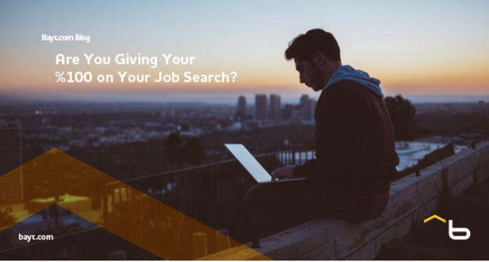 Are You Giving Your 100% on Your Job Search?