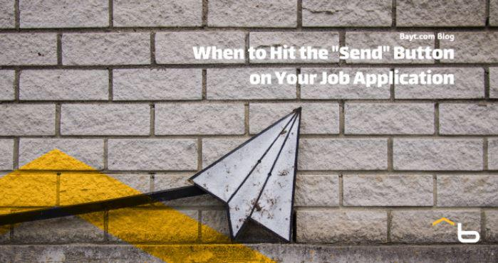 "When to Hit the ""Send"" Button on Your Job Application"