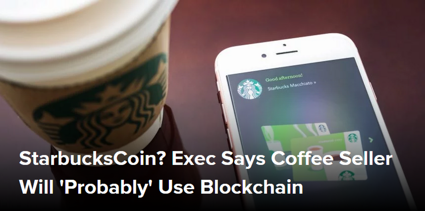 StarbucksCoin? Exec Says Coffee Seller Will 'Probably' Use Blockchain