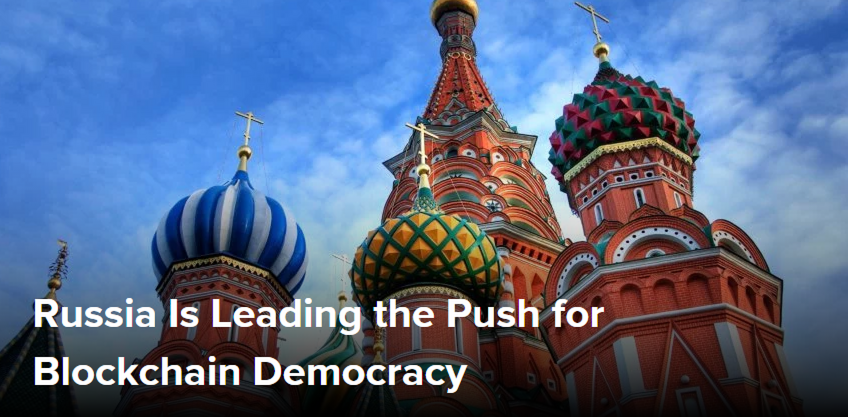 Russia Is Leading the Push for Blockchain Democracy