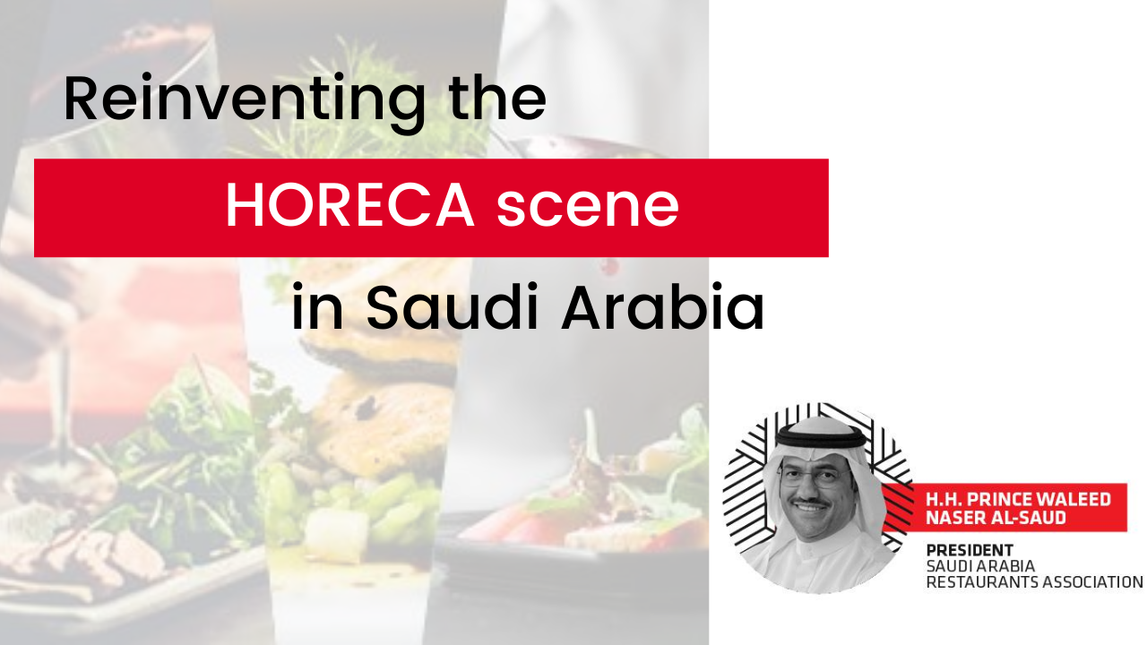 Reinventing the HORECA scene in Saudi Arabia