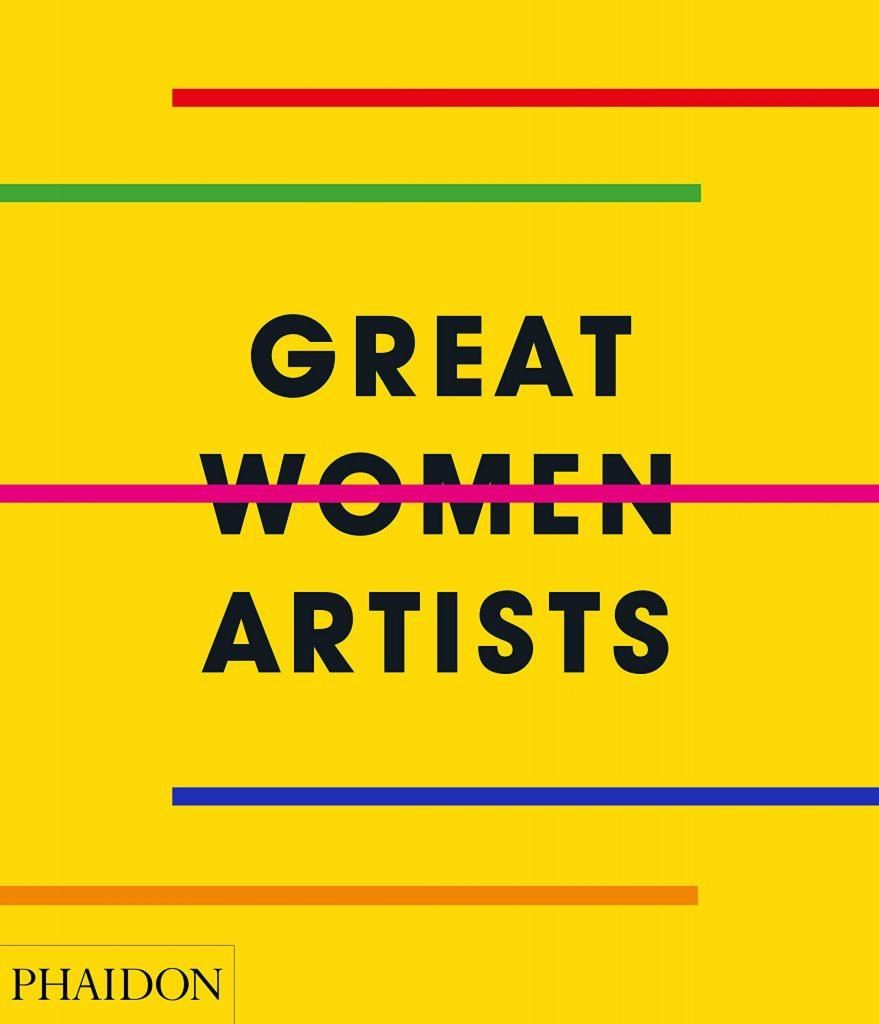 Great Women Artists by Phaidon