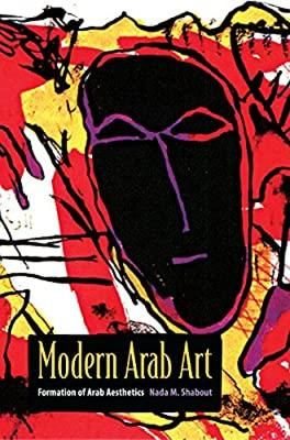Modern Arab Art by Nada Shabout
