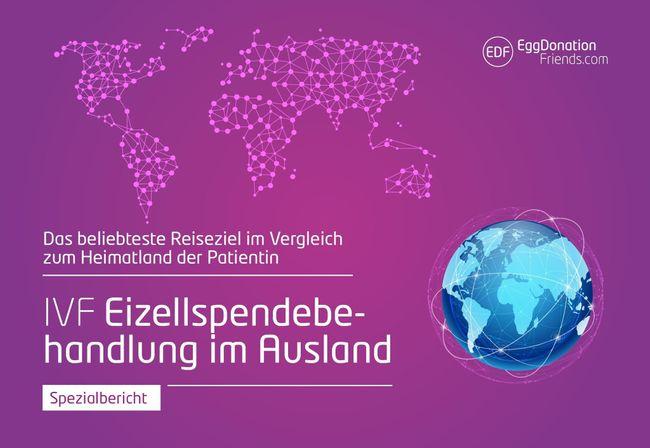 Eizellspende im Ausland – Spezialbericht – TOP IVF Ländervergleich